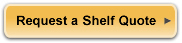 Request a Shelf Quote Button